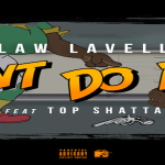 Law LaVell and Top Shatta Drop New Song 'Don't Do Dat'