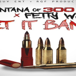 Montana of 300 and Fetty Wap To Drop 'Let It Bang' Music Video