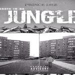 Prince Dre Announces Release Date For 'Shoota In Da Jungle'