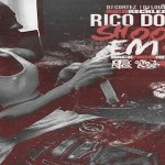 Rico Recklezz Drops 'Rico Don't Shoot Em 2' Mixtape