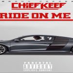 Chief Keef- 'Ride On Me'