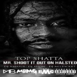 Top Shatta Drops 'Mr. Shoot It Out On Halsted' Mixtape