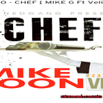 New Music: Mike Goon- 'Chef' Featuring Velli