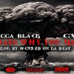 Trigga Black and GV- 'Why You Mad'