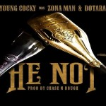 New Music: KD Young Cocky- 'He Not' Featuring Zona Man and S.Dot
