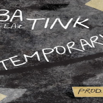 New Music: Tink and Saba- 'Temporary'