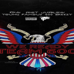 Edai, S.Dot, JusBlow, Young Famous & 600Breezy of Team600 Body Dipset's 'I'm Ready'