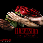 Unfamilia Fly Boyz Drop Grown Folk Joint 'Obsession' Featuring Chaka