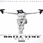 Slim Jesus- 'Drill Time (Remix)' Feat. King Yella, Killa Kellz and P. Rico