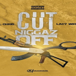 New Music: Lil Chris and Lacy West- 'Cut A Couple N*ggaz Off'
