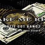 New Music: Katie Got Bandz- 'Make Me Rich' Featuring Jeremih and Chi Hoover