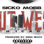 Sicko Mobb- 'Out West Chicago'