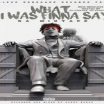 Rico Recklezz Drops 'What I Was Finna Say' Mixtape