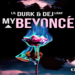 Lil Durk and Dej Loaf- 'My Beyonce'