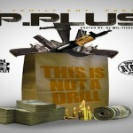 P Plus' 'This Is Not A Drill' Mixtape Features Billionaire Black, Top Shatta, Katie Got Bandz and More