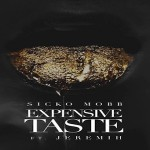 New Music: Sicko Mobb- 'Expensive Taste' Featuring Jeremih