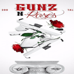 Montana of 300 and Talley Of 300 Drop 'Gunz & Roses' On iTunes