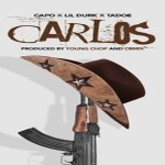 New Music: Capo- 'Carlos' Featuring Lil Durk and Tadoe | Prod. Young Chop and CBMix