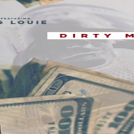 New Music: King Louie- 'Dirty Money'