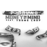New Music: Perriano and Young Chop- 'Money On My Mind'