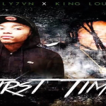 New Music: King Louie and July 7vn- 'First Time'