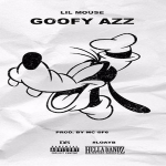 Lil Mouse- 'Goofy Ass'