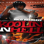 Rico Recklezz- 'Koolin N Hell (Freestyle)' (Prod. By Kritical Dyverse)