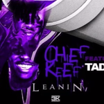 Chief Keef- 'Leanin' (Featuring Tadoe)
