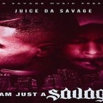 Juice Da Savage Drops 'I Am Just A Savage' Mixtape