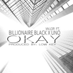 Mvjor, Billionaire Black and Uno- 'Okay'