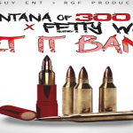Montana of 300 and Fetty Wap- 'Let It Bang (Remix)'