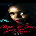 Dreezy- 'Close To You' Featuring T-Pain
