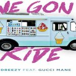 Dreezy and Gucci Mane- 'We Gone Ride'