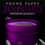 Young Pappy's '2 Cups (Part 3)' Hits The Net