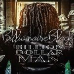 Billionaire Black's 'Billion Dollar Man' Features FBG Duck, BSM Frenchie, Famous Dex and More