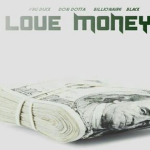 FBG Duck, Don Dotta and Billionaire Black- 'Love Money'