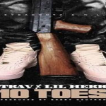 G Herbo and Trav- '10 Toes'