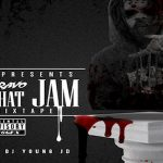 Bravo (GMEBE) Drops 'Out that Jam' Mixtape