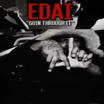 Edai (Team600) Previews 'Goin Through It' Music Video