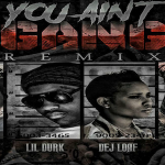 Lil Bibby- 'You Ain't Gang (Remix),' Featuring Lil Durk, Kevin Gates and Dej Loaf