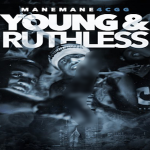 ManeMane4CGG Drops 'Young & Ruthless' Mixtape