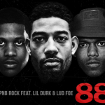 PnB Rock- '88,' Featuring Lil Durk and Lud Foe