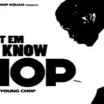 Young Chop Drops 'Let Em Know Chop' Mixtape