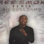 Big Boss Damo Remixes Drake's 'Free Smoke'