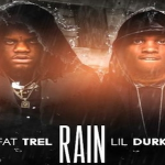 Lil Durk and Fat Trel- 'Rain'