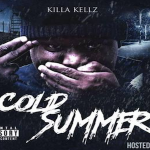 Killa Kellz Drops 'Cold Summer' Mixtape, Features Swagg Dinero, FBG Duck and More