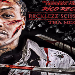 Rico Recklezz Drops 'Recklezz Scissorhandz' Mixtape