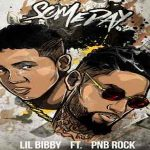Lil Bibby and PnB Rock Drop 'Someday'