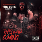 FBG Duck Drops 'This How Im Coming 2'