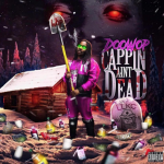Capo's Brother, Doowop, Released Tracklist For 'Cappin Ain't Dead' Mixtape, Features Lil Uzi Vert